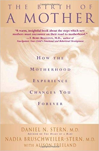 The Birth Of A Mother: How The Motherhood Experience Changes You Forever