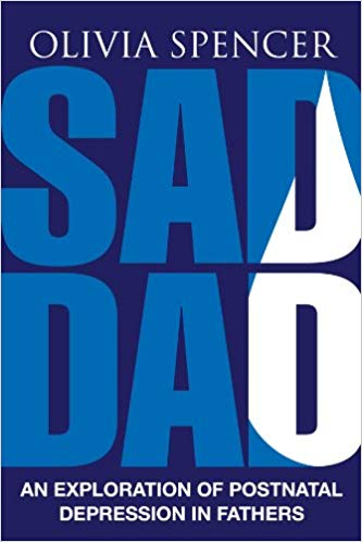 Sad Dad: An Exploration of Postnatal Depression in Fathers